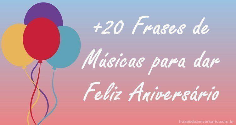 Frases De Aniversario Para Amiga: 20 Frases De Músicas Para Aniversário!