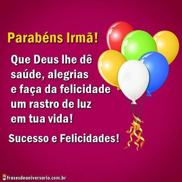 Parabéns Irmã Deus te dê Saúde e Sucesso